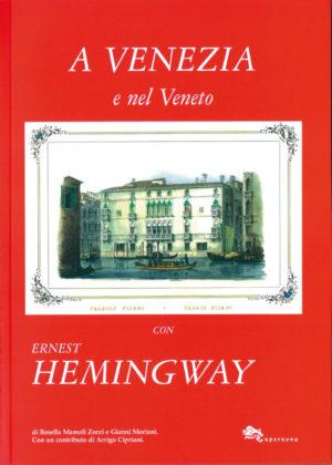 A Venezia e nel Veneto con Ernest Hemingway-0