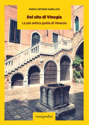 Del sito di Vinegia, la più antica guida di Venezia. Di Marco Antonio Sabellico.-0