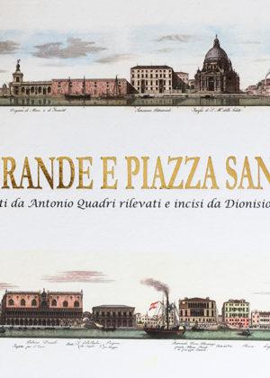 Canal Grande e Piazza San Marco, descritti da Antonio Quadri, rilevati e incisi da Dionisio Moretti.-0