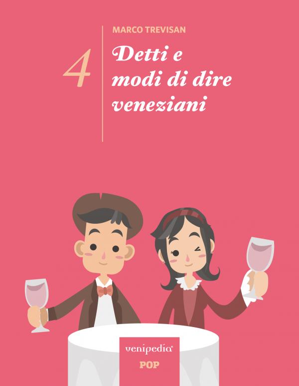 Detti e modi di dire veneziani — Libro 4-0