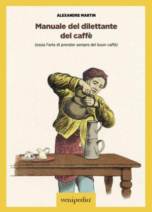 """Copertina del libro """"Manuale del dilettante del caffè"""""""